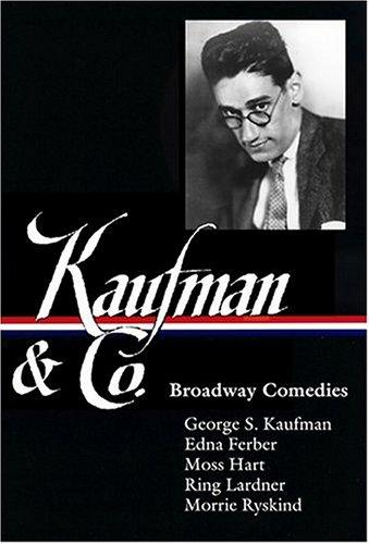 Kaufman and Co.: Broadway Comedies (Library of America), Kaufman, George S.; Maslon, Laurence (Editor)