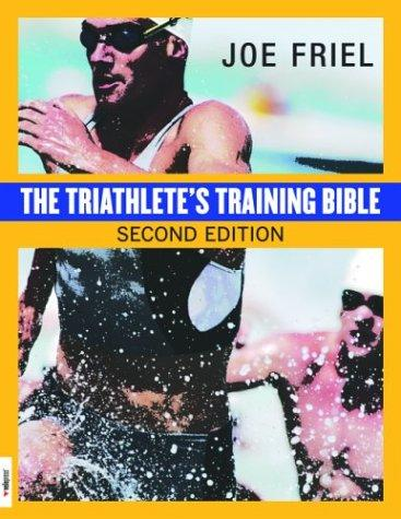 Download The Triathlete's Training Bible (2nd Edition)