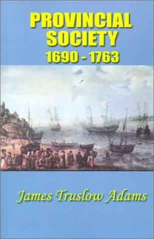 Download Provincial Society, 1690 – 1763