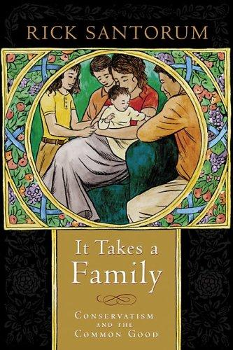 It Takes a Family by Rick Santorum