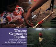 Weaving Generations Together: Evolving Creativity Among The Maya Of Chiapas PDF Download