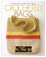 Thumbnail of Vogue Knitting on the Go: Crocheted Bags (Vogue Knitting on the Go!)