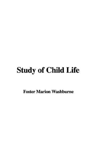 Download Study of Child Life