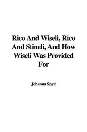 Rico And Wiseli, Rico And Stineli, And How Wiseli Was Provided For