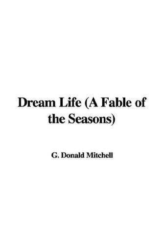 Dream Life (A Fable of the Seasons)