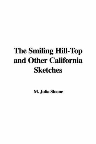 Download The Smiling Hill-Top and Other California Sketches