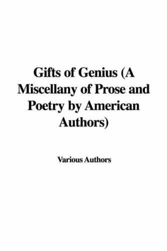 Gifts of Genius (A Miscellany of Prose and Poetry by American Authors)