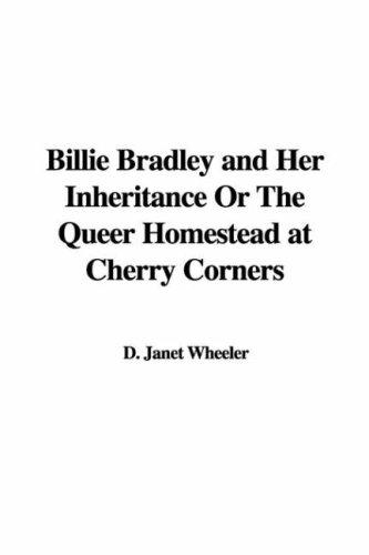 Download Billie Bradley and Her Inheritance Or The Queer Homestead at Cherry Corners