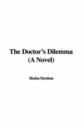 The Doctor's Dilemma (A Novel)