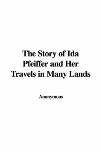 Download The Story of Ida Pfeiffer and Her Travels in Many Lands