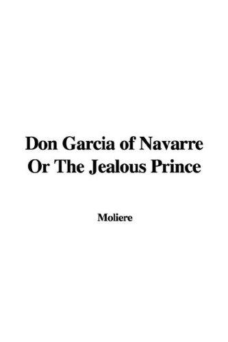 Don Garcia of Navarre Or The Jealous Prince