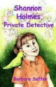 Shannon Holmes, Private Detective