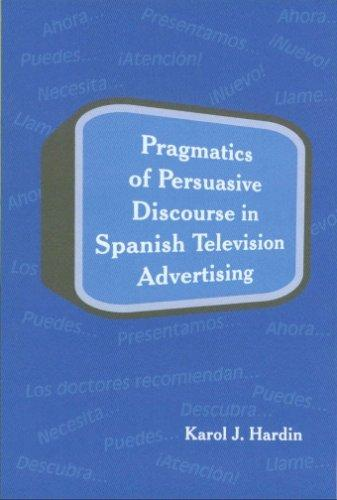 Pragmatics of Persuasive Discourse in Spanish Television ...