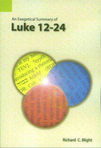 An Exegetical Summary of Luke 12-24
