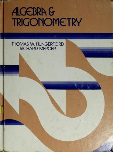 Algebra and trigonometry by Thomas W. Hungerford