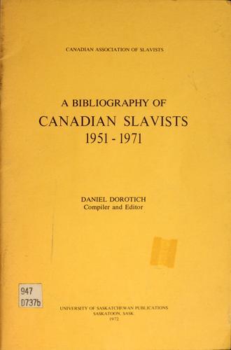 Download A bibliography of Canadian Slavists, 1951-1971