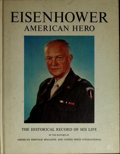 Eisenhower, American hero by Kenneth S. Davis