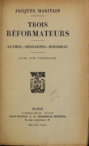 Download Trois réformateurs: Luther–Descartes–Rousseau.