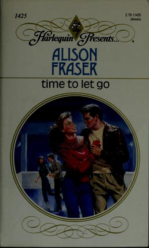 Time to let go by Alison Fraser