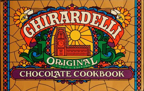 Ghirardelli Original Chocolate Cookbook, Larsen, Phyllis