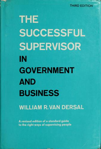 The Successful Supervisor in Government and Business,