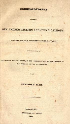 Download Correspondence between Gen. Andrew Jackson and John C. Calhoun …