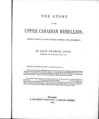 Download The story of the Upper Canadian rebellion, largely derived from original sources and documents