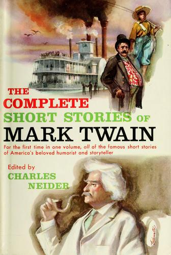 Download The complete short stories of Mark Twain now collected for the first time.