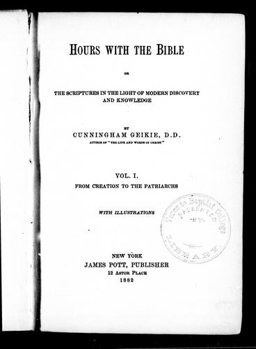 Download Hours with the Bible, or, The Scriptures in the light of modern discovery and knowledge