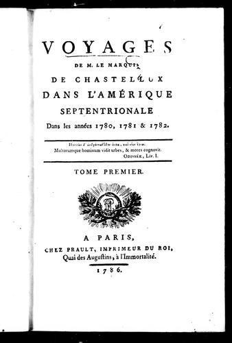 Voyages de M. le marquis de Chastellux dans l'Amérique septentrionale dans les années 1780, 1781 & 1782