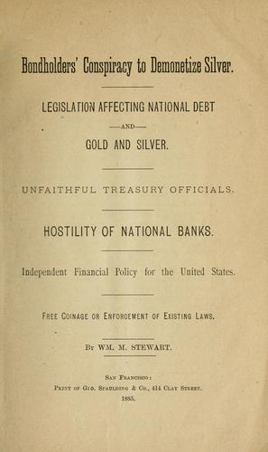 Bondholders' conspiracy to demonetize silver.