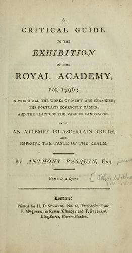 A critical guide to the exhibition of the Royal academy, for 1796