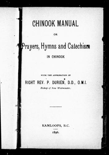Chinook manual, or, Prayers, hymns and catechism in Chinook