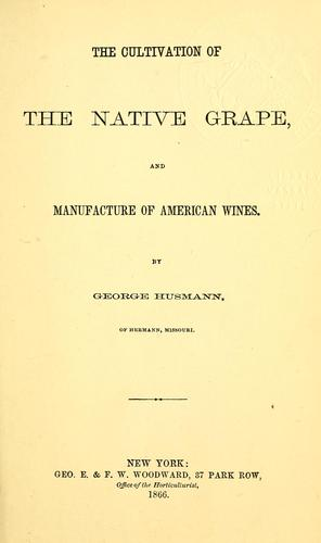 Download The cultivation of the native grape, and manufacture of American wines.