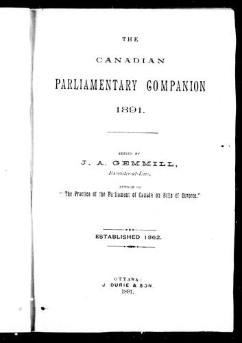 The Canadian parliamentary companion, 1891 by John Alexander Gemmill