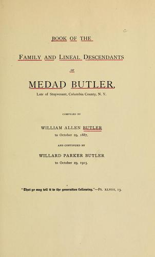 Book of the family and lineal descendants of Medad Butler, late of Stuyvesant,  Columbia County, N.Y.