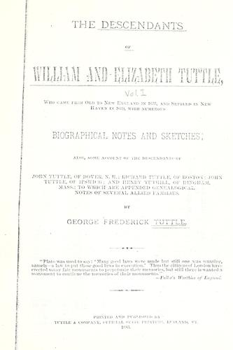 The descendants of William and Elizabeth Tuttle, who came from old to New England in 1635, and settled in New Haven in 1639, with numerous biographical notes and sketches