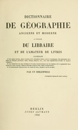 Download Dictionnaire de géographie ancienne et moderne à l'usage du libraire et de l'amateur de livres …