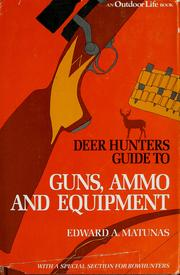 Thumbnail of Deer Hunter's Guide to Guns, Ammunition, and Equipment