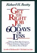 Get the right job in 60 days or less by Richard H. Beatty