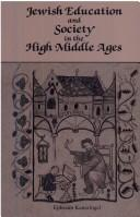 Jewish education and society in the High Middle Ages by Ephraim Kanarfogel