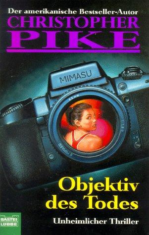 Objektiv des Todes by Christopher Pike