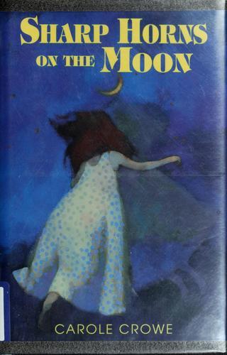 Sharp Horns on the Moon, Crowe, Carole