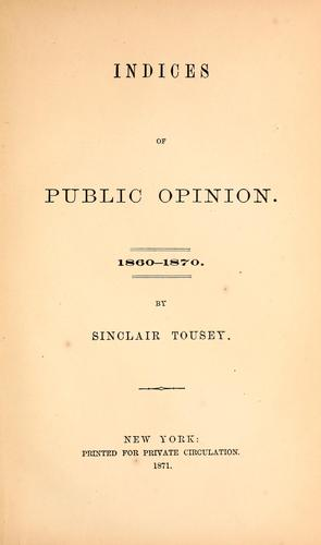 Download Indices of public opinion.  1860-1870.