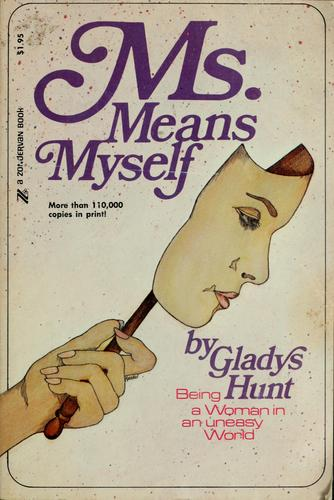 Ms. means myself by Gladys M. Hunt