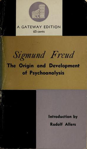 The origin and development of psychoanalysis.