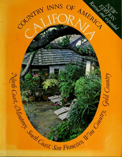 California, a Guide to the Inns of the North Coast, Monterey, the South Coast, San Francisco, the Wine Country, the Gold Country