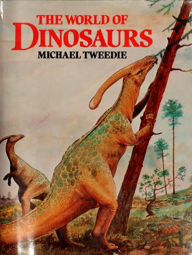 The world of dinosaurs by Michael Willmer Forbes Tweedie