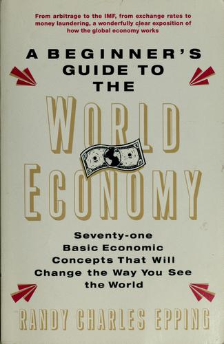 A beginner's guide to the world economy