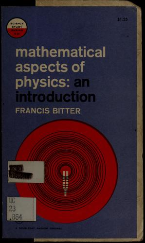 Mathematical aspects of physics by Francis Bitter